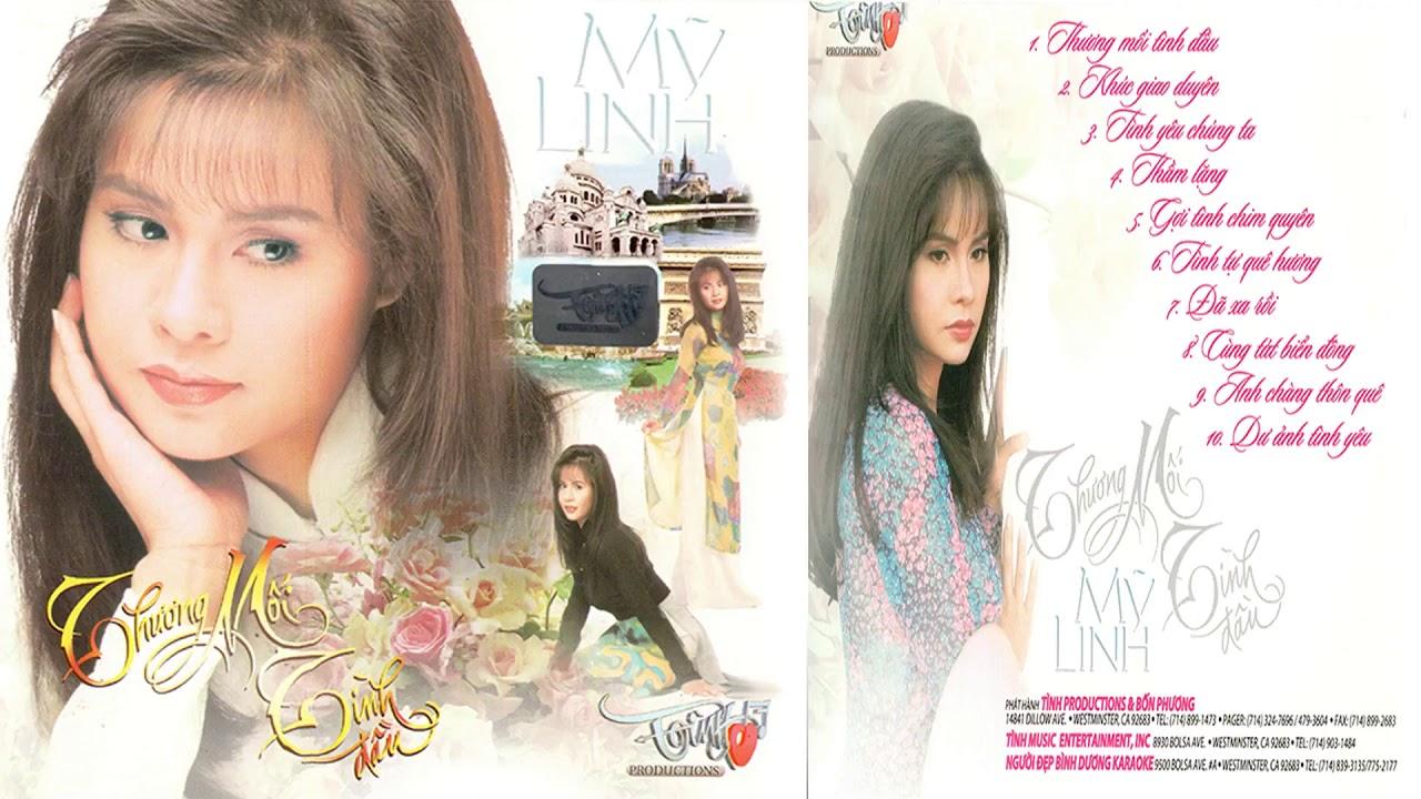 NHẠC VÀNG XƯA 7X 8X 9X - CD Mỹ Linh - Thương Mối Tình Đầu