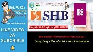 Hướng dẫn liên kết ngân hàng SHB với ví momo