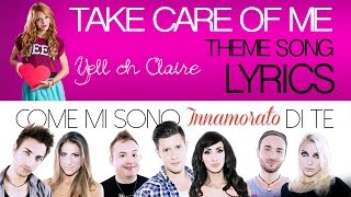 "Yell oh Claire - Take care of me LYRICS VIDEO [ ""Come mi sono innamorato di te"" Main title ]"