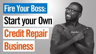 Starting a Credit Repair Business: Start While Working a 9-5: 1-888-959-1462