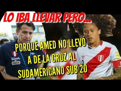 PORQUE AHMED NO CONVOCÓ A PAULO DE LA CRUZ AL SUDAMERICANO SUB 20.  LO IBA LLAMAR PERO...
