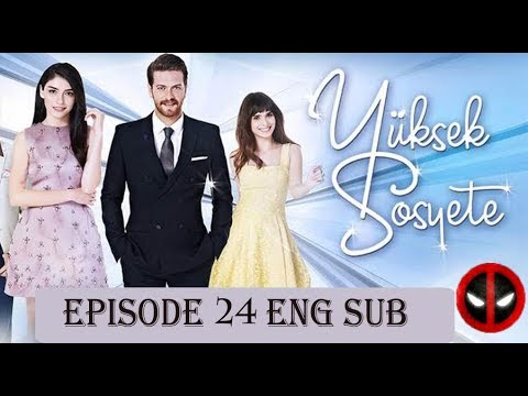 High Society (Yuksek Sosyete) Episode 24 English Subtitles