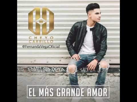 El Más Grande Amor - Cheyo Carrillo
