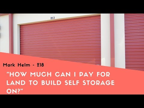 How Much Can I Pay For Land To Build Self Storage On? - 219
