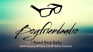 I Need Rest [Boyfriend Roleplay] ASMR