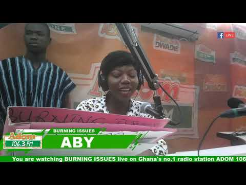 Burning Issues With Aby On Adom FM (23-1-19)