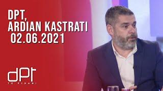 DPT, Ardian Kastrati - 02.06.2021