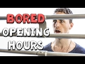 Opening Hours - Bored Ep 67 - VLDL (Office Inspired Rule Stickler - Retail be like)