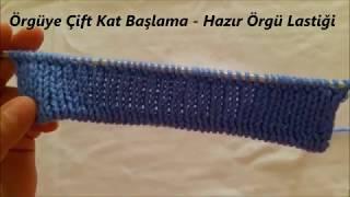 Hazır Örgülerdeki Gibi Lastik Yapımı - Örgüye Çift Kat Başlama - Tekstil Tipi Lastik