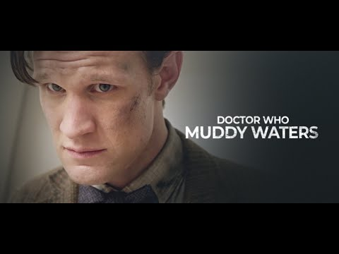 Doctor Who | Muddy Waters