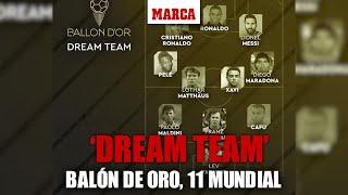 El Dream Team del Balón de Oro este es el mejor once de la historia del fútbol I MARCA