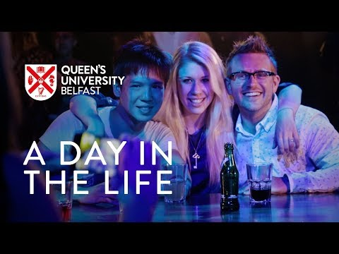 A Day in the Life: Queen's Student Experience - Queen's University Belfast