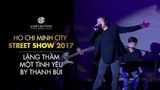 Lặng thầm một tình yêu | Thanh Bùi | HCMC Street Show 2017