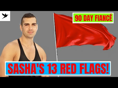 Sasha's 13 RED FLAGS -   90 Day Fiance Review - S07E07- Ebird Online