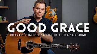 Good Grace - Hillsong United - Tutorial (acoustic guitar)