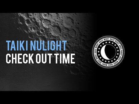 Taiki Nulight - Check Out Time (Original Mix)