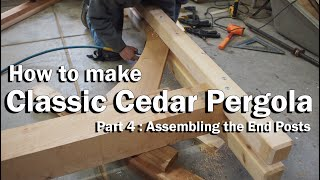 Crafting A Classic Cedar Arbor - Part 4 ~ Assembling The End Posts