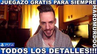 ¡¡¡GRATIS: JUEGAZO PARA SIEMPRE!!! - Hardmurdog - Noticias - Ps4 - 2019 - Español