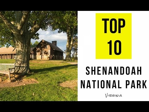 Top 10. Tourist Attractions in Shenandoah National Park