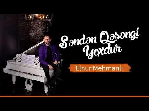 Elnur Mehmanlı - Senden Qesengi Yoxdur Yeni