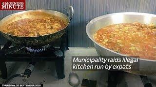 Municipality raids illegal kitchen run by expats