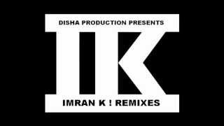 IMRAN K ! MAIN AGAR SAMNAY D O BREACK BEAT MIX BY IMRAN K !