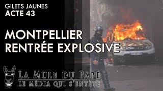 Gilets Jaunes Acte 43 -  Rentrée explosive à Montpellier