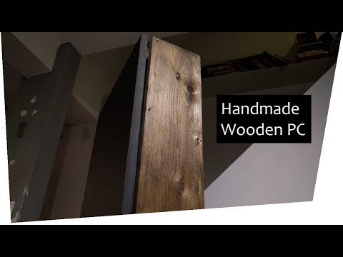 Scratch Build :: DIY Handmade Wooden PC