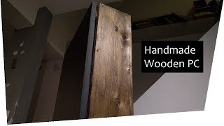 Scratch Build :: DIY Handmade Wooden PC