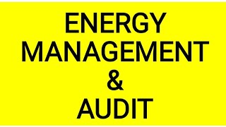 ENERGY MANAGEMENT AND AUDIT | ECM | GTU | NEED OF ENERGY MANAGEMENT AND AUDIT