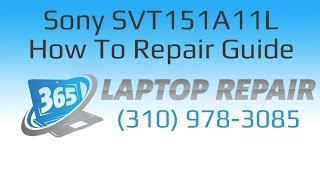 Sony SVT151A11L Laptop How To Repair Guide - By 365