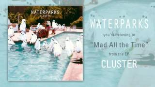 "Waterparks ""Mad All the Time"""