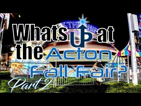 Whats UP at the Acton Fall Fair? Part 2 - Acton UP- Episode 8