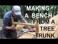 Making a Bench from a Tree Trunk, with Hand Tools