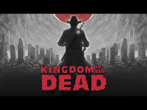 KINGDOM of the DEAD - Early 2022