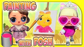 LOL Surprise Dolls DIY Painting with Posh!  Learn Colors  Featuring Under Wraps Suite Princess!