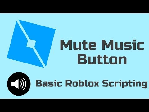 Roblox Studio How To Make A Mute Music Button For Beginners