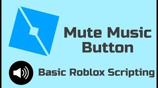 Roblox Studio | How to Make a Mute Music Button -- For beginners