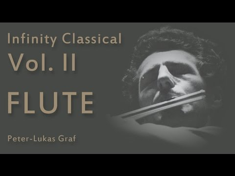 Peter-Lukas Graf - Infinity Classical Vol. II / Almost 3 hours of Flute & Classical Music
