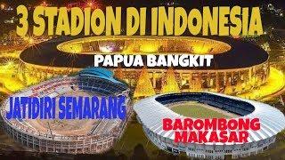 MEWAH !!! 3 Stadion Jatidiri Semarang Vs Barombong Makasar Vs Papua Bangkit, | Uji Kehebatan Arsitek