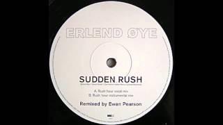 Erlend Øye - Sudden Rush (Rush Hour Instrumental Mix) - Ewan Pearson