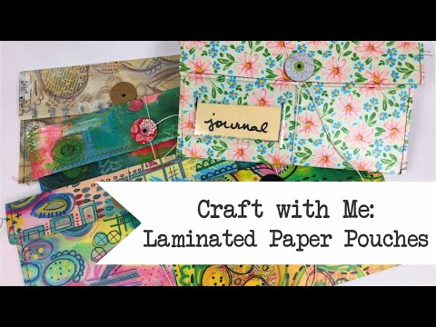 Craft With Me: Laminated Paper Pouches And The Evolution Of An Idea