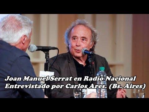 Joan Manuel Serrat entrevistado por Carlos Ares (Radio Nacional Argentina)