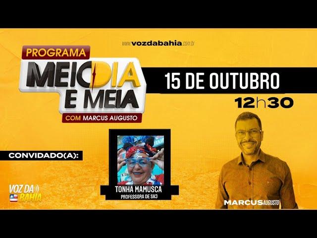 Programa Meio Dia e Meia com Tonha Mamusca, professora de Santo Antônio de Jesus/BA
