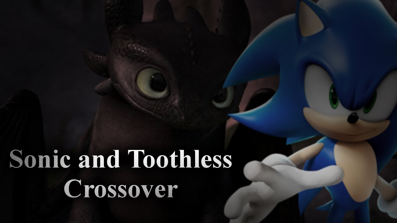 Sonic and Toothless :Crossover: