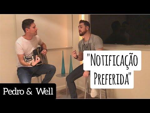 """Pedro & Well - """"Notificação Preferida"""" - Zé Neto e Cristiano (cover)"""