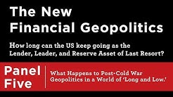 The New Financial Geopolitics: Post-Cold War Geopolitics in a World of Long and Low.