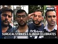 Surgical Strikes 2.0 | People Celebrate, Martyrs' Families Laud IAF Fighters