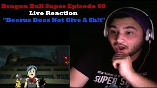 """Dragon Ball Super Episode 68 Live Reaction """"Beerus Does Not Give A Sh!t"""""""