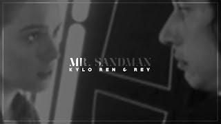 Kylo Ren & Rey | Mr. Sandman (HBD Ana!)